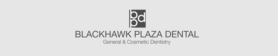 Blackhawk Plaza Dental General and Cosmetic Dentistry